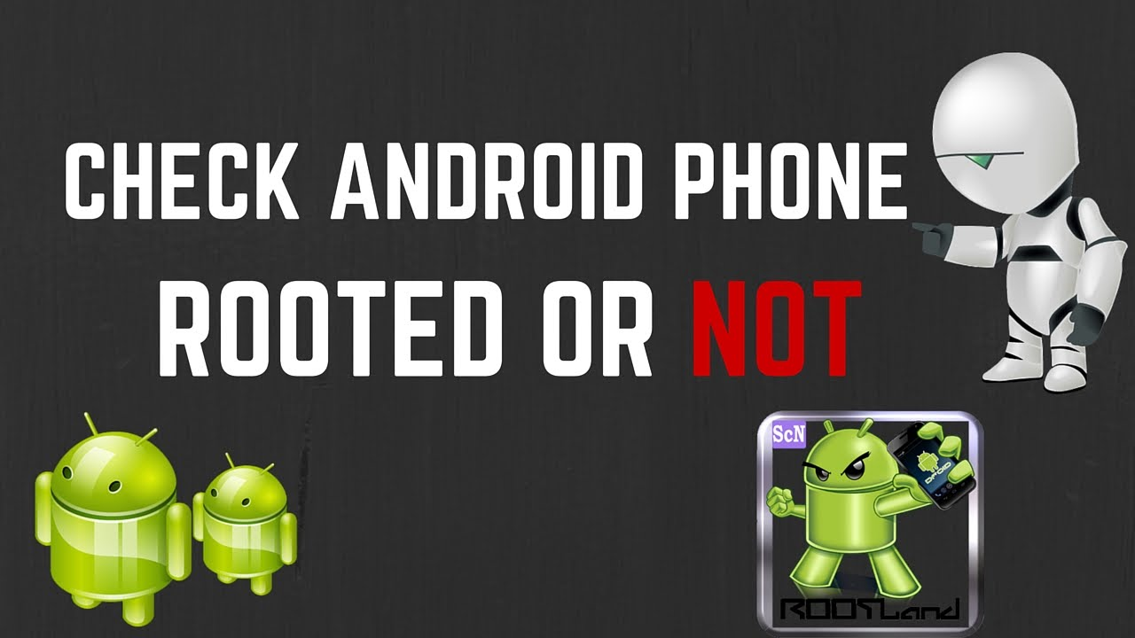 How can I check and see if my phone is rooted?