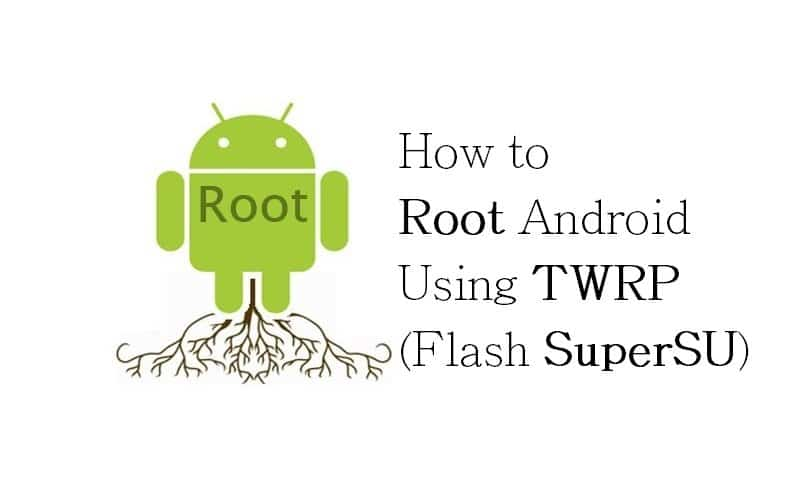 How to Root Your Android Phone with SuperSU and TWRP