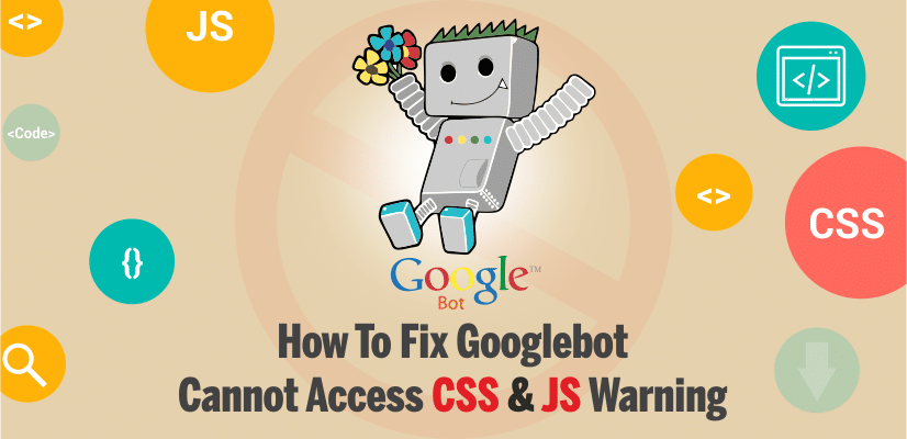 """How to Fix """"Googlebot Cannot Access CSS And JS Files"""" Error in WordPress"""