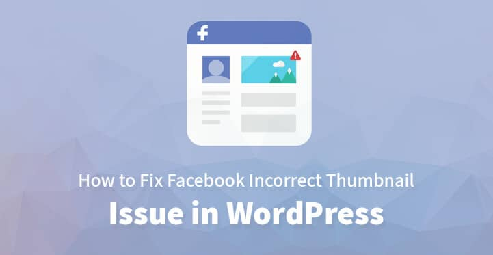 How to Fix Incorrect Facebook Thumbnails